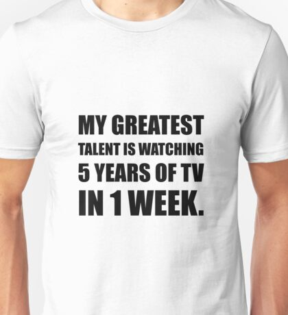 Talent Watching Television Unisex T-Shirt