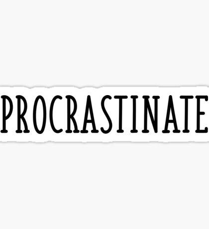 procrastinate  Sticker