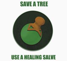 Save a Tree Use a Healing Salve T-Shirt