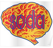 Soda on the brain Poster