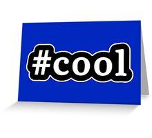 Cool - Hashtag - Black & White Greeting Card