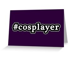 Cosplayer - Hashtag - Black & White Greeting Card