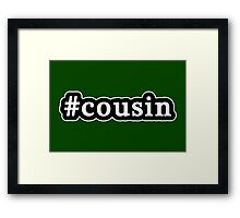 Cousin - Hashtag - Black & White Framed Print