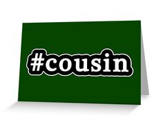 Cousin - Hashtag - Black & White Greeting Card