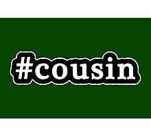 Cousin - Hashtag - Black & White Photographic Print