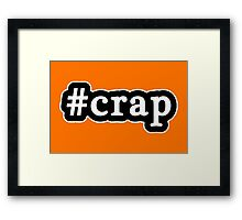 Crap - Hashtag - Black & White Framed Print