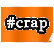 Crap - Hashtag - Black & White Poster
