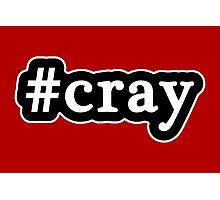 Cray - Hashtag - Black & White Photographic Print