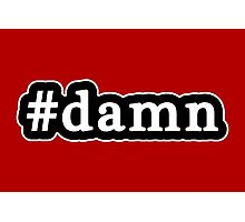 Damn - Hashtag - Black & White Photographic Print