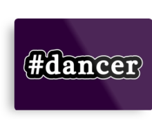 Dancer - Hashtag - Black & White Metal Print