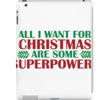 I Want For Christmas Are Superpowers iPad Case/Skin