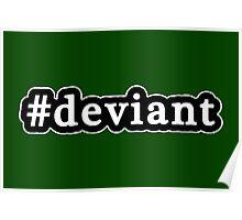 Deviant - Hashtag - Black & White Poster