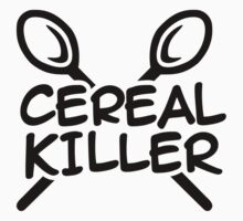 Cereal Killer by Designzz