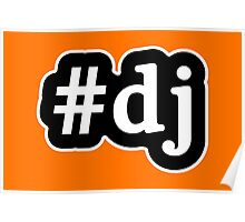 DJ - Hashtag - Black & White Poster
