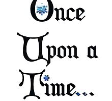 Once Upon a Time... by Soks Gemma