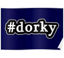 Dorky - Hashtag - Black & White Poster