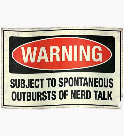 Warning - Subject to nerd talk Poster