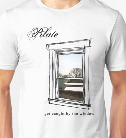Get Caught by The Window Unisex T-Shirt