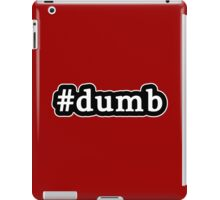 Dumb - Hashtag - Black & White iPad Case/Skin
