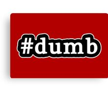 Dumb - Hashtag - Black & White Canvas Print