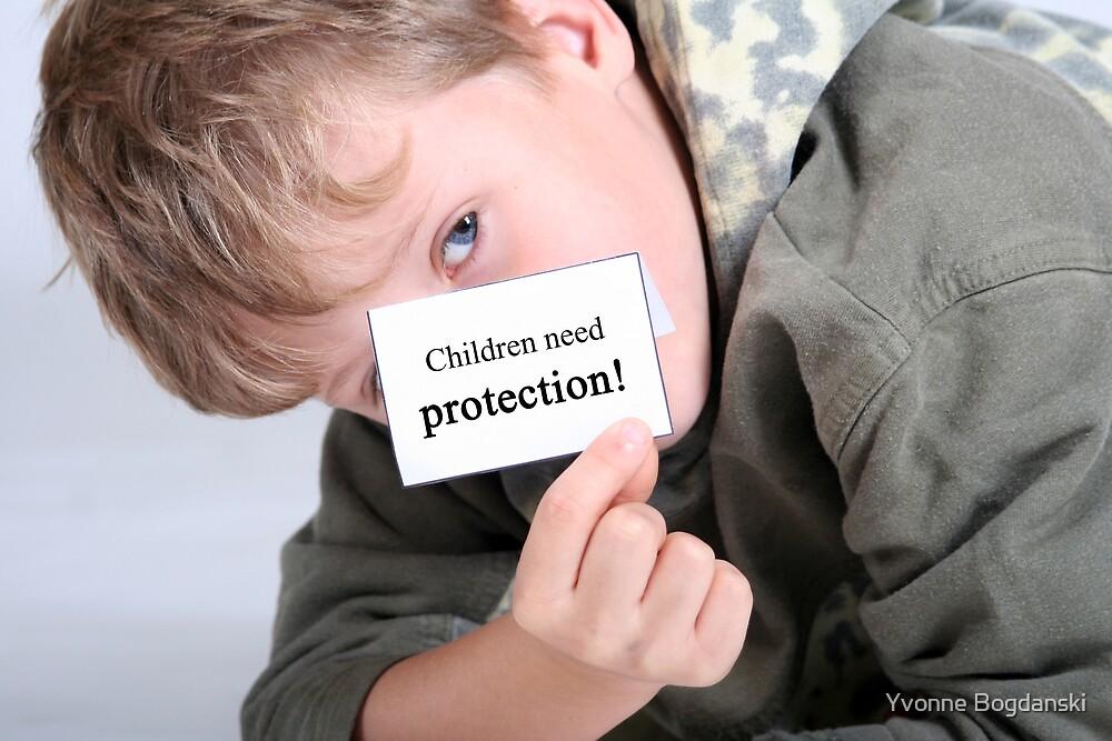 children need protection by Yvonne Bogdanski