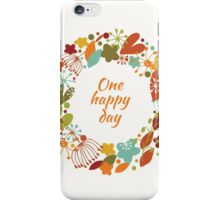 One happy day iPhone Case/Skin