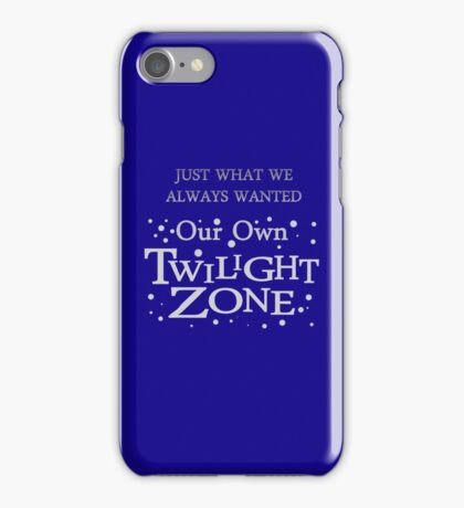 Our Own Twilight Zone iPhone Case/Skin