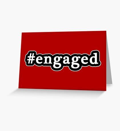 Engaged - Hashtag - Black & White Greeting Card