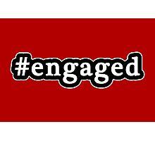 Engaged - Hashtag - Black & White Photographic Print