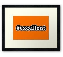 Excellent - Hashtag - Black & White Framed Print