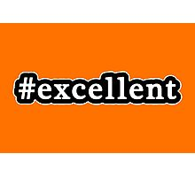 Excellent - Hashtag - Black & White Photographic Print