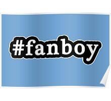 Fanboy - Hashtag - Black & White Poster