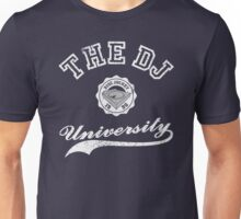 The Dj University Unisex T-Shirt