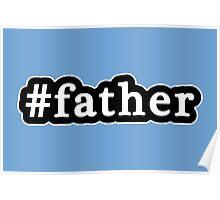 Father - Hashtag - Black & White Poster