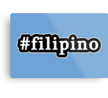 Filipino - Hashtag - Black & White Metal Print