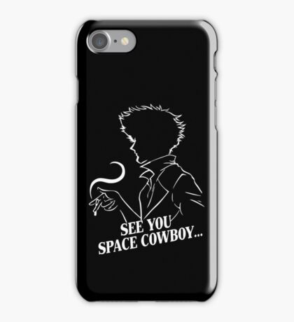 See You Space Cowboy iPhone Case/Skin