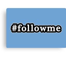 Follow Me - Hashtag - Black & White Canvas Print