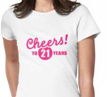 Cheers to 21 years birthday Womens Fitted T-Shirt