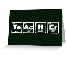Teacher - Periodic Table Greeting Card