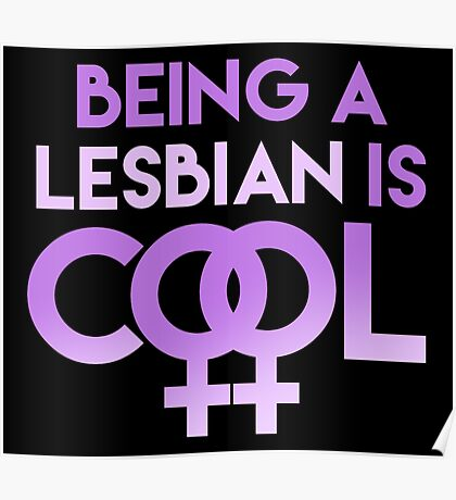 Being a Lesbian is Cool Poster