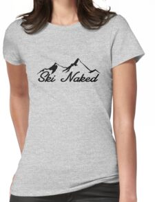 Ski Naked Skiing Hiking Mountain Climbing Skier  Womens Fitted T-Shirt