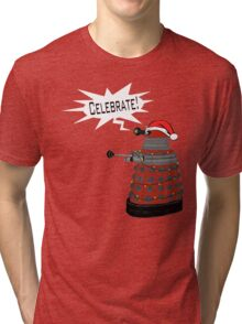 "Festive Dalek -- ""Celebrate!"" Tri-blend T-Shirt"