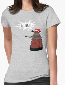 "Festive Dalek -- ""Celebrate!"" Womens Fitted T-Shirt"