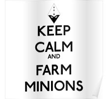 Keep calm and farm minions - League of legends Poster