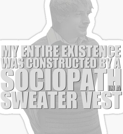 Sociopath in a Sweater Vest Sticker