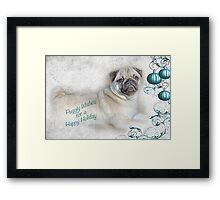 Puggly Wishes for a Happy Holiday ~ Greeting Card Framed Print