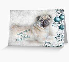 Puggly Wishes for a Happy Holiday ~ Greeting Card Greeting Card