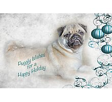 Puggly Wishes for a Happy Holiday ~ Greeting Card Photographic Print