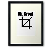 Oh Crop Framed Print