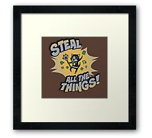 Steal All the Things Framed Print